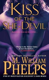 Kiss of the She-Devil | M. William Phelps |
