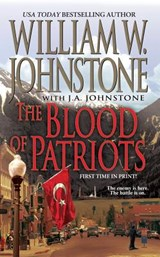 The Blood of Patriots | Johnstone, William W. ; Johnstone, J. A. |