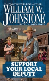 Support Your Local Deputy | William W. Johnstone |