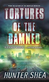 Tortures of the Damned | Hunter Shea |
