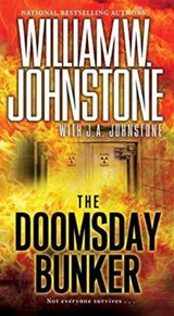 The Doomsday Bunker | Johnstone, William W. ; Johnstone, J. A. |