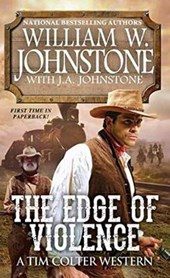 The Edge of Violence | Johnstone, William W. ; Johnstone, J. A. |