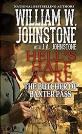 The Butcher of Baxter Pass | Johnstone, William W. ; Johnstone, J. A. |