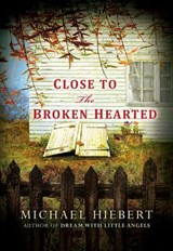 Close To the Broken Hearted | Michael Hiebert |