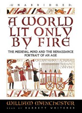 A World Lit Only by Fire | William Manchester |