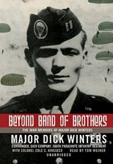 Beyond Band of Brothers | Winters, Richard D. ; Kingseed, Cole C. |