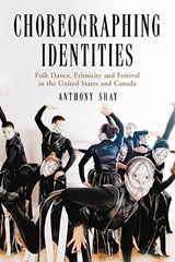 Choreographing Identities | Anthony Shay |