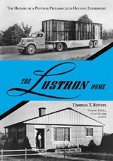 The Lustron Home | Thomas T. Fetters |