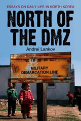 North of the DMZ | Andrei Lankov |