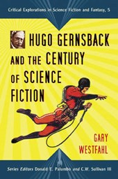 Hugo Gernsback and the Century of Scienc Fiction
