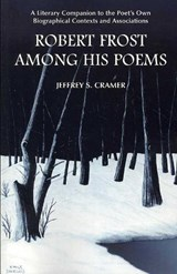 Robert Frost Among His Poems | Jeffrey S. Cramer |