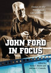John Ford in Focus | Kevin L. Stoehr |
