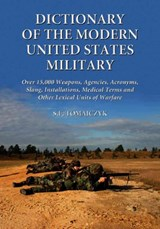 Dictionary Of The Modern United States Military | S. F. Tomajczyk |