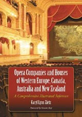 Opera Companies And Houses Of Western Europe, Canada, Australia And New Zealand | Karyl Lynn Zietz |