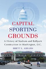Capital Sporting Grounds | Brett L. Abrams |
