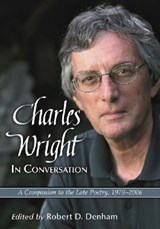 Charles Wright In Conversation | Robert D. Denham |