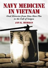 Navy Medicine in Vietnam | Jan K. Herman |