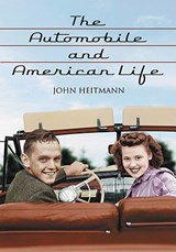 The Automobile and American Life | John A. Heitmann |