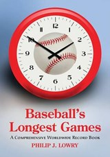 Baseball's Longest Games | Philip J. Lowry |