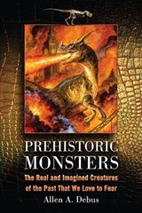 Prehistoric Monsters | Allen A. Debus |