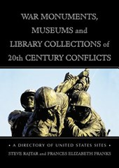 War Monuments, Museums and Library Collections of 20th Century Conflicts