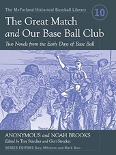 The Great Match and Our Base Ball Club | Anonymous |