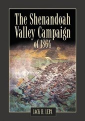 The Shenandoah Valley Campaign of | Jack H. Lepa |