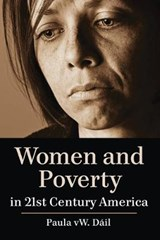 Women and Poverty in 21st Century America | Paula W. Dail |