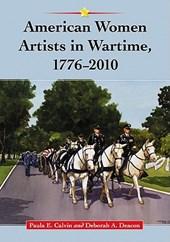 American Women Artists in Wartime, 1776-2010