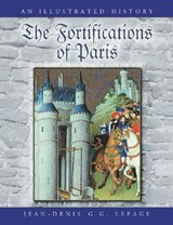 The Fortifications of Paris | Jean-Denis G. G. Lepage |