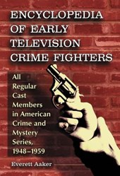 Encyclopedia of Early Television Crime Fighters 2 Volume Set