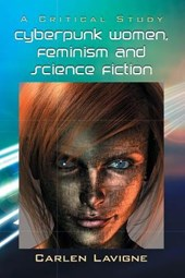 Cyberpunk Women, Feminism and Science Fiction