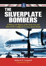 The Silverplate Bombers | Richard H. Campbell |