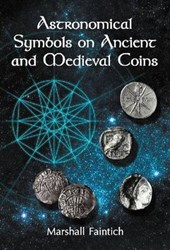Astronomical Symbols on Ancient and Medieval Coins | Marshall Faintich |