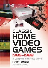 Classic Home Video Games, 1985-1988 | Brett Weiss |