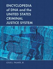 Encyclopedia of DNA and the United States Criminal Justice System