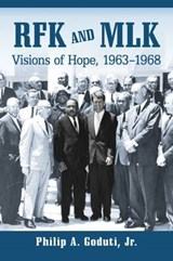 RFK and MLK | Goduti, Philip A., Jr. |