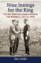 Nine Innings for the King | Jim Leeke |