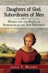 Daughters of God, Subordinates of Men | Lesly F. Massey |