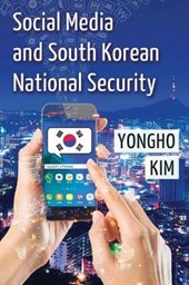 Social Media and South Korean National Security | Yongho Kim |