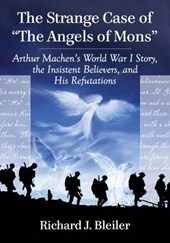 "The Strange Case of ""The Angels of Mons"""