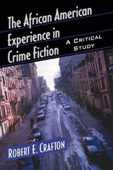 The African American Experience in Crime Fiction | Robert E. Crafton |