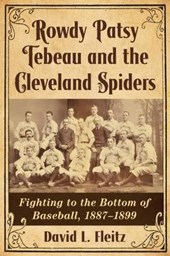 Rowdy Patsy Tebeau and the Cleveland Spiders
