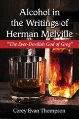 Alcohol in the Writings of Herman Melville | Corey Evan Thompson |