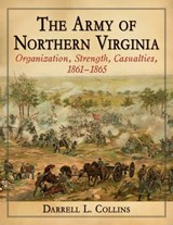 The Army of Northern Virginia | Darrell L. Collins |