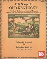 Folk Songs of Old Kentucky | SMITH,  Ralph Lee ; MacNeil, Madeline |
