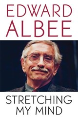 Stretching My Mind | Edward Albee |