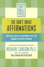 The Don't Sweat Affirmations | Richard Carlson |
