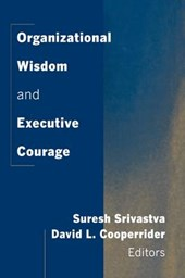 Organizational Wisdom and Executive Courage
