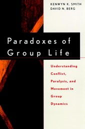 Paradoxes of Group Life | Kenwyn K. Smith |